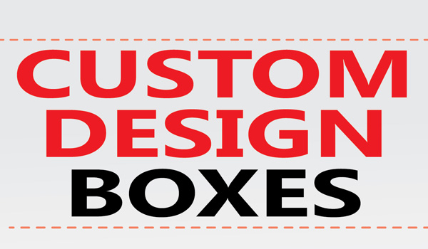 I need Custom design Boxes… Can you help?